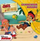 Jake e i pirati dell'isola che non c'�. Un'avventura musicale